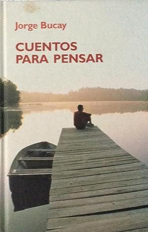Cuentos para pensar: Jorge Bucay