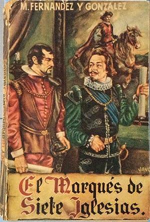 El marqués de siete iglesias: Manuel Fernández y