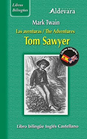 Las aventuras / The adventures. Tom Sawyer: Mark Twain