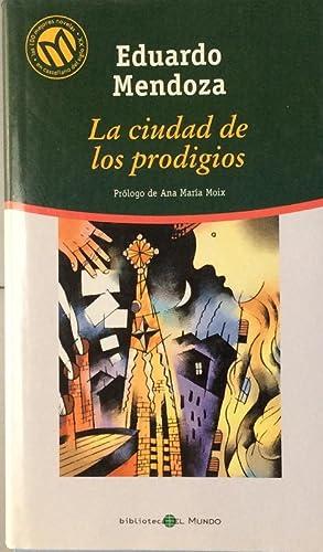 La ciudad de los prodigios: Mendoza, Eduardo (1943-),