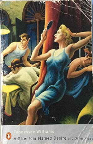 A Streetcar Named Desire and Other Plays: Tennessee Williams