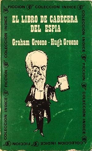 El libro de cabecera del espía: Graham Greene /