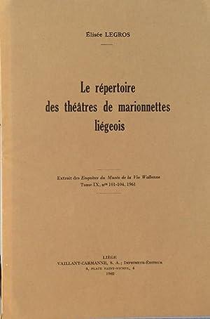 Le répertoire des théâtres de marionnettes liégeois: Elisée Legros