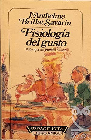 Fisiología del gusto: J. Anthelme Brillat-Savarin