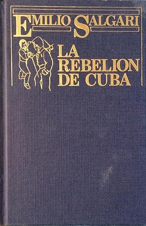 9788427808621: La rebelión de Cuba / Emilio Salgari ; [traductor ...