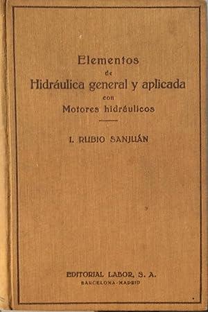 Elementos de Hidráulica general y aplicada con: I. Rubio Sanjuán