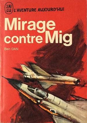 Mirage contre Mig: Ben Dan