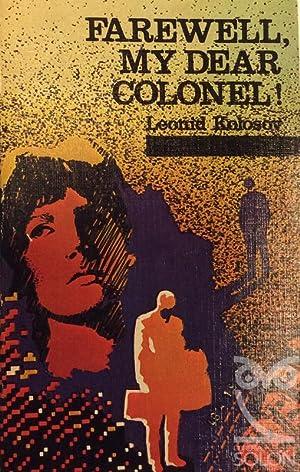Farewell my dear colonel!.: Leonid Kolosov