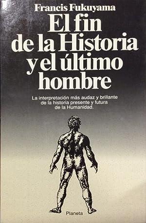 El fin de la Historia y el: Francis Fukuyama