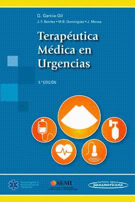TERAPEUTICA MEDICA EN URGENCIAS - GARCIA GIL DANIEL / BENITEZ MACIAS JUAN FRANCISCO / DOMINGUEZ FUENTES MARIA BELEN / MENSA PUEYO JOSE