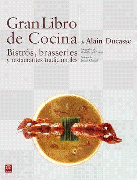 GRAN LIBRO DE COCINA DE ALAIN DUCASSE.: DUCASSE ALAIN