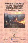 MANUAL DE EXTINCION DE GRANDES Y PELIGROSOS INCENDIOS FORESTALES
