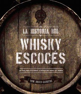 HISTORIA DEL WHISKY ESCOCES LA