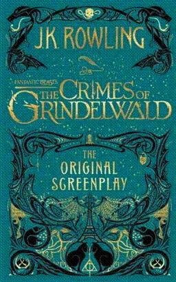 FANTASTIC BEASTS THE CRIMES OF GRINDELWALD: ROWLING J K