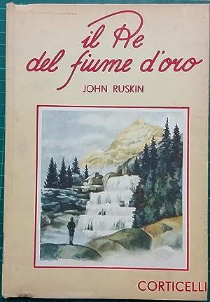 Il Re del fiume d'oro: Ruskin John