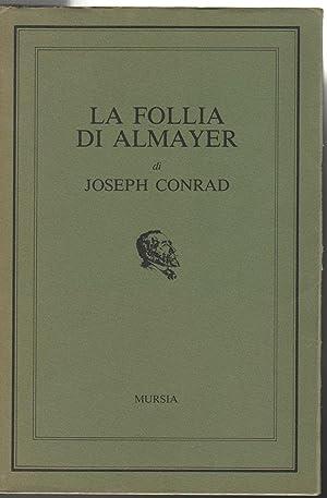 La follia di Almayer Una storia di: Conrad Joseph