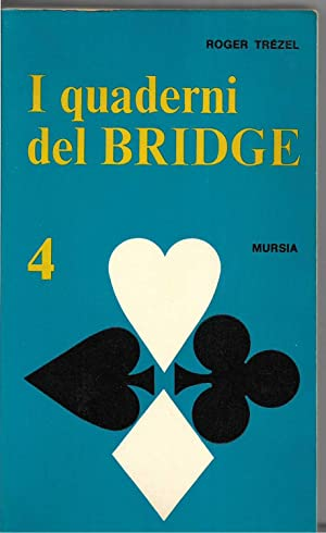 I quaderni del bridge. Vol. 4