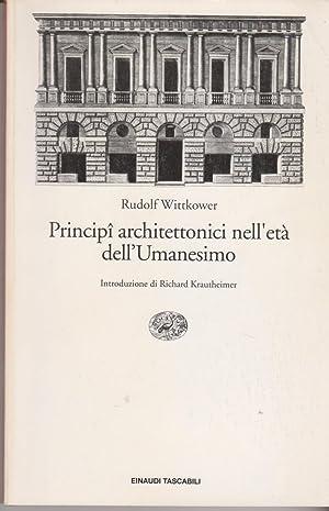 Principi architettonici nell'età dell'Umanesimo Introduzione di Richard: Wittkower Rudolf