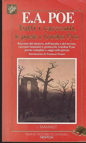 Tutti i racconti, le poesie e le: Poe Edgar Allan