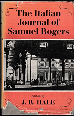 The Italian Journal of Samuel Rogers Edited, with an account of Rogers' life and of travel in Ita...