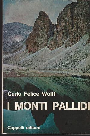 I monti pallidi Leggende delle Dolomiti: Wolff Carlo Felice
