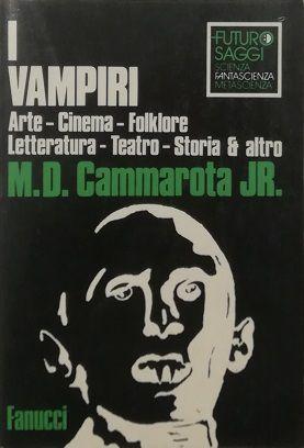 I VAMPIRI Arte Cinema Folklore Letteratura Teatro: M. D. Cammarota