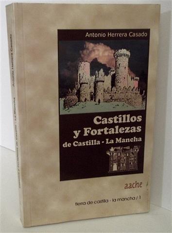 Castillos y Fortalezas de Castilla-La Mancha: Herrera Casado, Antonio (1947-)