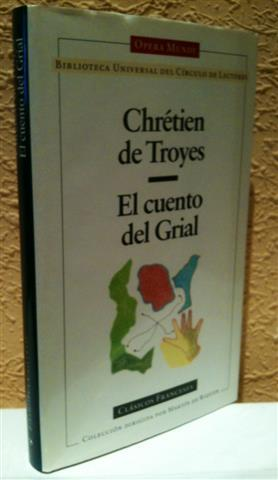 El cuento del Grial: Chrétien de Troyes (1135-1190).