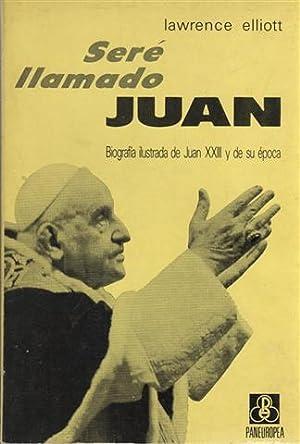 Seré llamado Juan: biografía de Juan XXIII: Elliott, Lawrence