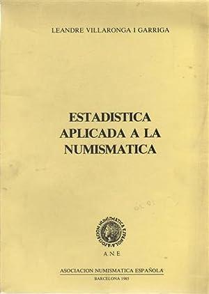 ESTADISTICA APLICADA A LA NUMISMATICA: VILLARONGA I GARRIGA, Leandre.