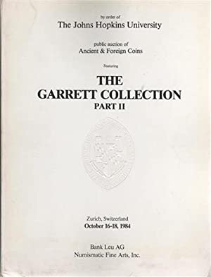 THE GARRETT COLLECTION. Part II. Ancient & Medieval Coins, European Coins from the Fiftteenth to ...