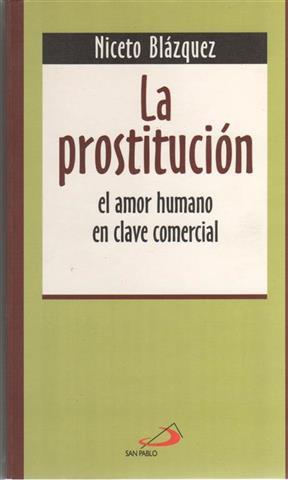 La prostitución. El amor humano en clave comercial: Blázquez, Niceto (1937- )