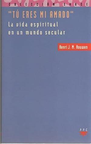 Tú eres mi amado: la vida espiritual: Nouwen, Henri J.