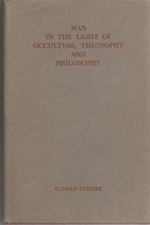 MAN IN THE LIGHT OF OCCULTISM, THEOSOPHY: Steiner, Rudolf