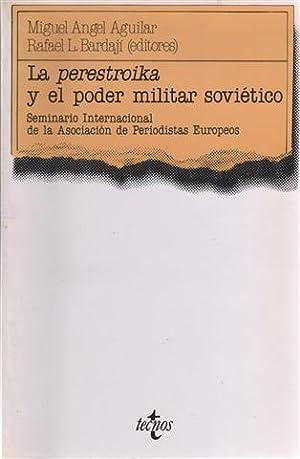La Perestroika y el poder militar soviético: Aguilar Tremoya, Miguel