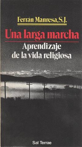 Una larga marcha: aprendizaje de la vida: Manresa Presas, Ferran