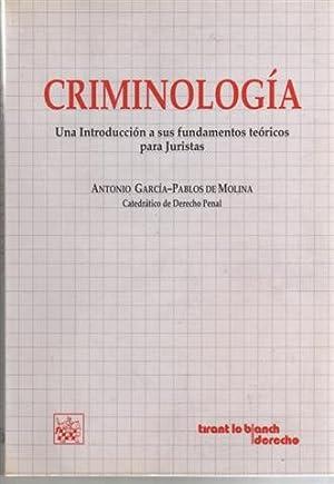 Criminología. Una Introducción a sus fundamentos teóricos: García-Pablos de Molina,