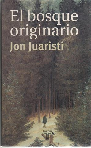 El bosque originario (Spanish Edition)