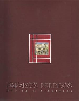 PARAÍSOS PERDIDOS. Patios y claustros: VV.AA. PUENTE APARICIO, PABLO. POZO MARTINEZ, ...