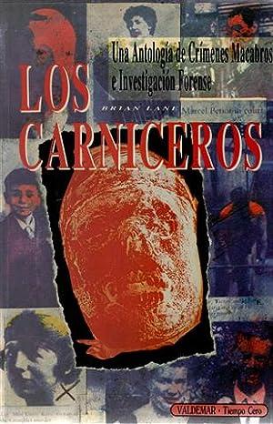 Los carniceros. Una antología de crímenes macabros e investigación forense: ...