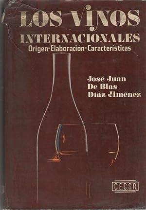 Los vinos internacionales. Origen, elaboración, características.: Blas Díaz-Jiménez, José