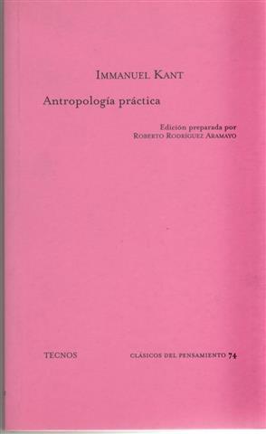 Antropología práctica: según el manuscrito inédito de: Kant, Immanuel (1724-1804)