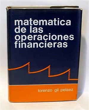 MATEMÁTICA DE LAS OPERACIONES FINANCIERAS. Obra completa: GIL PELÁEZ, Lorenzo