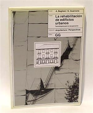 LA REHABILITACIÓN DE EDIFICIOS URBANOS. Tecnologías para la recuperación: ...