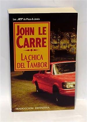 LA CHICA DEL TAMBOR. Obra completa: LE CARRÉ, John
