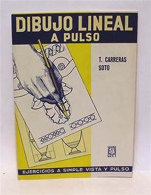 DIBUJO LINEAL A PULSO - Ejercicios a Simple Vista y Pulso: CARRERAS SOTO, T.