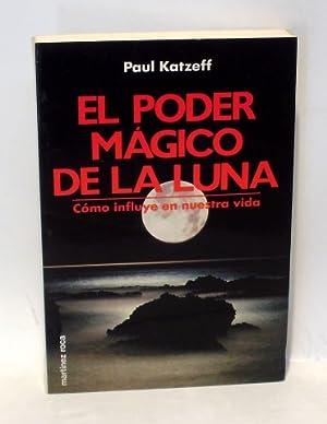 EL PODER MÁGICO DE LA LUNA -: KATZEFF, Paul