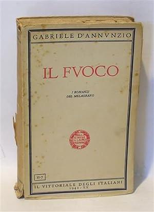 IL FUOCO - I Romanzi del Melagrano: D'ANNUNZIO, Gabriele