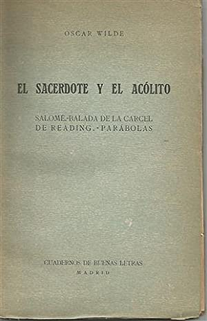 El Sacerdote y el Acólito. Salomé. Balada: WILDE, OSCAR. Versión