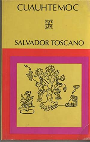 CUAUHTEMOC: Toscano, Salvador. (Prologo